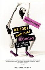 libro As 1001 fantasias mais eroticas e salvagens da historia, de Roser Amills