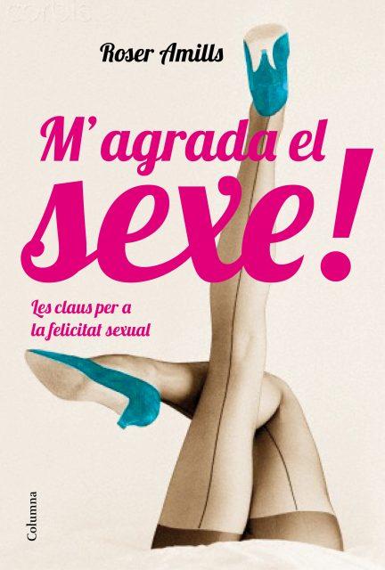 Llibre M'agrada el sexe de Roser Amills