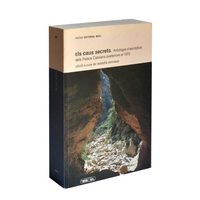 Els caus secrets — Antologia d'escriptors dels Països Catalans posteriors al 1972 (Editorial Moll, 2013)